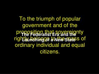 The Federalist Era and the Launching of a New State