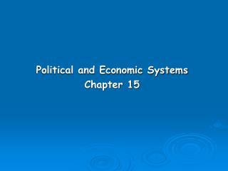 Political and Economic Systems Chapter 15
