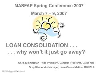 LOAN CONSOLIDATION . . .  . . . why won't it just go away?