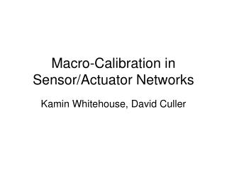 Macro-Calibration in Sensor/Actuator Networks