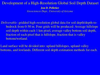 Development of a High-Resolution Global Soil Depth Dataset Jon D. Pelletier Geosciences Dept., University of Arizona