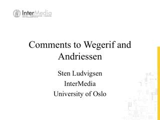 Comments to Wegerif and Andriessen