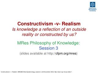 Constructivism -v- Realism Is knowledge a reflection of an outside reality or constructed by us?