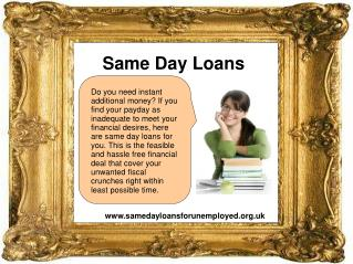 Same Day Loans- Loans For The Unemployed
