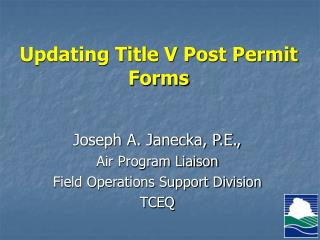 Updating Title V Post Permit Forms