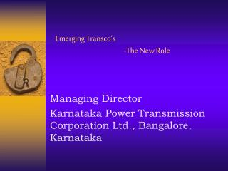 Emerging Transco's 			-The New Role