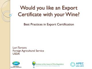 Would you like an Export  Certificate with your Wine?