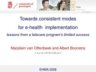 Towards consistent modes  for e-health  implementation lessons from a telecare program's limited success Marjolein van