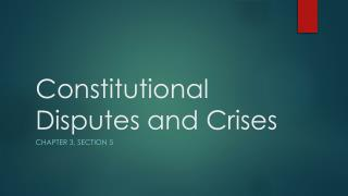 Constitutional Disputes and Crises