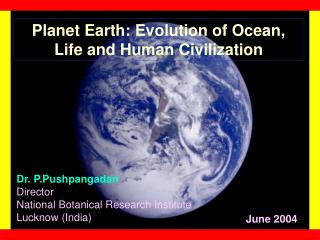 Planet Earth: Evolution of Ocean, Life and Human Civilization
