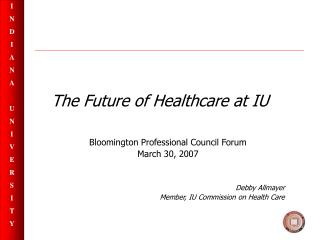 The Future of Healthcare at IU