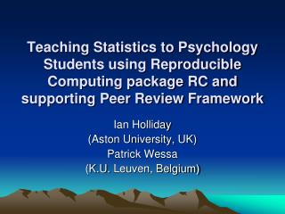 Teaching Statistics to Psychology Students using Reproducible Computing package RC and supporting Peer Review Framework