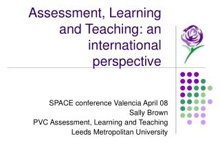 Assessment, Learning and Teaching: an international perspective