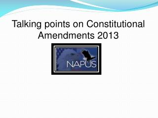 Talking points on Constitutional Amendments 2013
