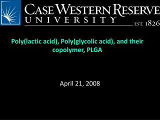 Poly(lactic acid), Poly(glycolic acid), and their copolymer, PLGA