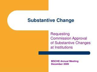 Substantive Change