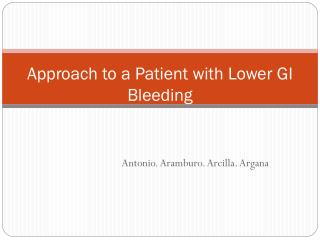 Approach to a Patient with Lower GI Bleeding