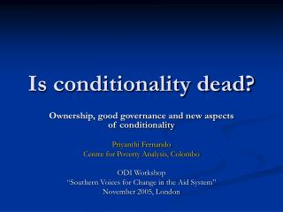 Is conditionality dead?