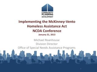 Implementing the McKinney-Vento Homeless Assistance Act NCDA Conference January 31, 2013