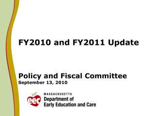 FY2010 and FY2011 Update  Policy and Fiscal Committee September 13, 2010