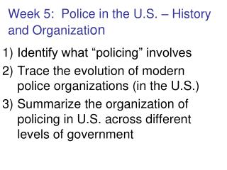 Week 5:  Police in the U.S. – History and Organizati on