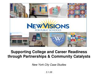 Supporting College and Career Readiness  through Partnerships & Community Catalysts