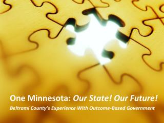 One Minnesota:  Our State! Our Future!