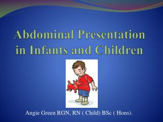 Abdominal Presentation in Infants and Children