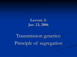 Lecture 2: Jan. 23, 2006