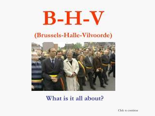 B-H-V (Brussels-Halle-Vilvoorde)