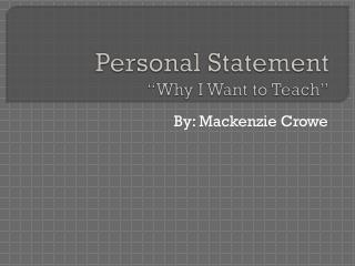 "Personal Statement ""Why I Want to Teach"""