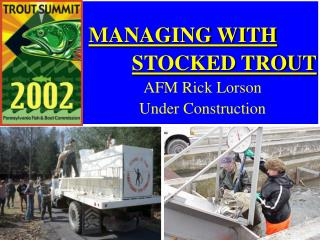 MANAGING WITH  STOCKED TROUT AFM Rick Lorson Under Construction