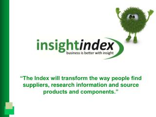 """""""The Index will transform the way people find suppliers, research information and source products and components."""""""