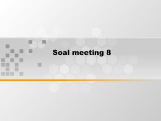 Soal meeting 8