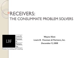 RECEIVERS: THE CONSUMMATE PROBLEM SOLVERS
