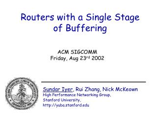 Routers with a Single Stage of Buffering