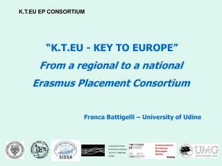 """K.T.EU - KEY TO EUROPE"" From a regional to a national  Erasmus Placement Consortium"