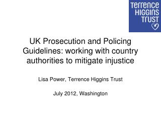 UK Prosecution and Policing Guidelines: working with country authorities to mitigate injustice