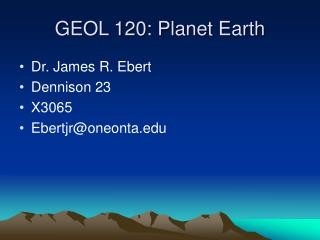 GEOL 120: Planet Earth