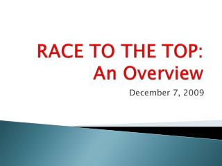 RACE TO THE TOP:  An Overview