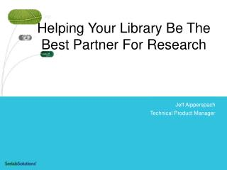 Helping Your Library Be The Best Partner For Research