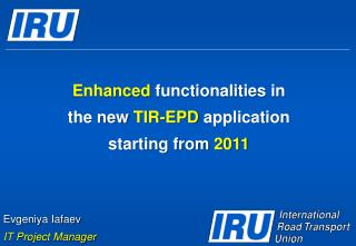 Enhanced  functionalities in  the new  TIR-EPD  application starting from  2011