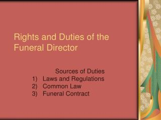 Rights and Duties of the Funeral Director