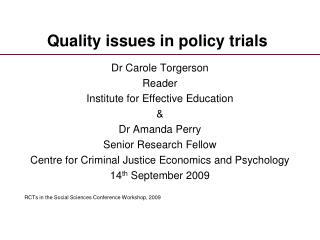Quality issues in policy trials