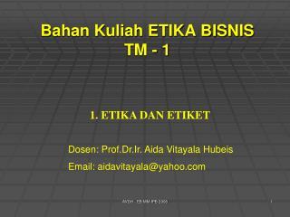 Bahan Kuliah ETIKA BISNIS TM - 1