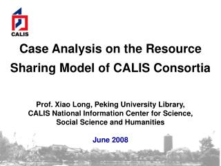 Case Analysis on the Resource Sharing Model of CALIS Consortia