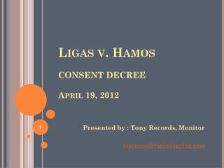 Ligas v. Hamos CONSENT DECREE April 19, 2012