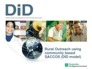 Rural Outreach using community based SACCOS (DID model)