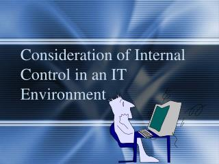 Consideration of Internal Control in an IT Environment
