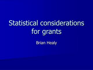 Statistical considerations for grants